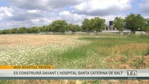 El nou hospital Josep Trueta es construirà davant de l'hospital Santa Caterina de Salt