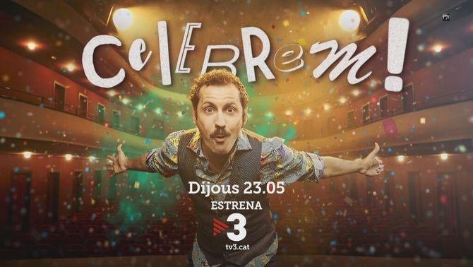 """""""Celebrem!"""", el nou xou d'entreteniment, humor i cultura de TV3"""