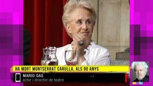 """Mario Gas: """"Montserrat Carulla era una actriu que donava moltes satisfaccions: era rigorosa, exacta, aguda i brillant"""""""