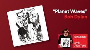 """""""El fotimer"""" 16.05.21 """"'Planet waves', de Bob Dylan"""""""