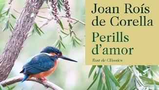 """""""La resposta està en els clàssics"""": Poesia de Joan Roís de Corella"""
