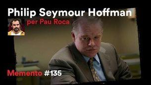 Philip Seymour Hoffman, per Pau Roca: humanitat inadaptada