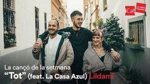 """Cançó de la setmana d'iCat: Lildami: """"Tot"""" (feat. La Casa Azul)"""
