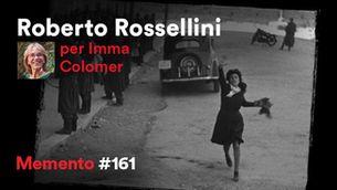 """""""Memento #161"""" 06.05.21 """"Roberto Rossellini, per Imma Colomer: la imatge honesta"""""""
