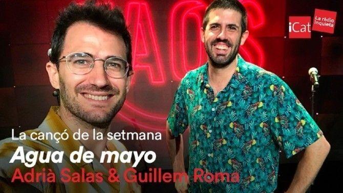 """Cançó de la setmana d'iCat: """"Agua de mayo"""", d'Adrià Salas i Guillem Roma"""