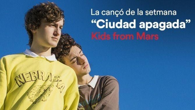 """Cançó de la setmana: """"Ciudad apagada"""", de Kids from Mars"""