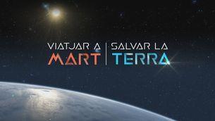 """""""Viatjar a Mart. Salvar la Terra"""", a """"Sense ficció"""""""