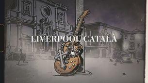 """Tràiler """"Liverpool català. Boira, sants & rock'n'roll"""""""