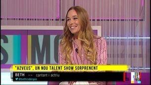 """Beth: """"El programa 'A2veus' serà un 'talent-show' amb un format molt innovador"""""""
