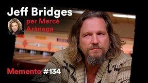 Jeff Bridges, per Mercè Arànega: l'americà zen