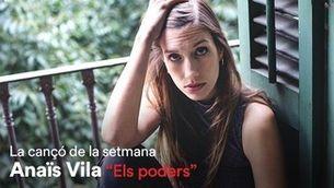 """Cançó iCat de la setmana 08.02.21 Anaïs Vila: """"Els poders"""""""