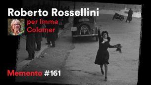 Roberto Rossellini, per Imma Colomer: la imatge honesta