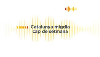 Imatge de:Catalunya migdia (cap de setmana), de 14 a 14.30 h - 07/08/2021