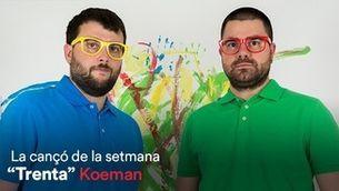 """Cançó de la setmana iCat 28.01.21/ Koeman: """"Trenta"""""""