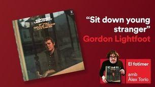 """El fotimer"" 20.06.21 ""'Sit down young stranger', de Gordon Lightfoot"""