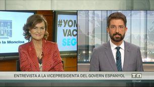 Entrevista a la vicepresidenta i ministra de la Presidència del govern espanyol, Carmen Calvo