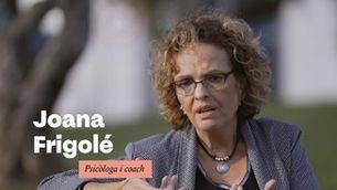 """Joana Frigolé: """"No hem de buscar la felicitat a la feina. Ens la mereixem"""""""