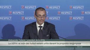 La UEFA, molt crítica amb la creació de la Superlliga