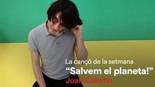 """Cançó de la setmana d'iCat: """"Salvem el planeta!"""", de Joan Colomo"""