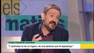 """Carles Capdevila: """"L'optimista no és un ingenu, és una persona que té esperança"""""""