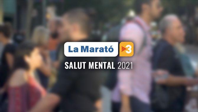 La Marató 2021 posarà el focus sobre la salut mental