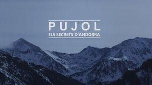Pujol: els secrets d'Andorra