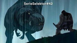 """""""SerieSelektor #42"""" 29.09.21 """"'Primal' i el 'Tudum' de Netflix"""""""