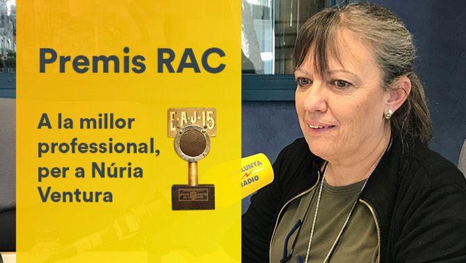 """Premis RAC per a la periodista i productora de Catalunya Ràdio Núria Ventura com a millor professional, i per a la programació de la campanya """"Casa nostra, casa vostra"""" de TV3"""