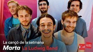 """La Ludwig Band: """"Marta"""", Cançó iCat de la setmana 29.06-05.07"""