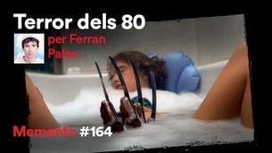 """""""Memento #164"""" 27.05.21 """"Terror dels 80, per Ferran Palau: l'adolescència més destralera"""""""
