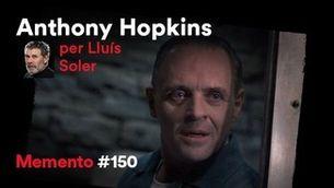 """Memento #150"" 18.02.21 ""Anthony Hopkins, per Lluís Soler: calma caníbal  """