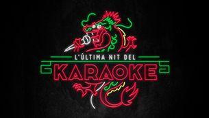 """""""L'última nit del karaoke"""""""
