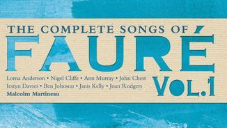 The complete songs of Fauré Vol. 1. Malcolm Martineau. Signum Classics