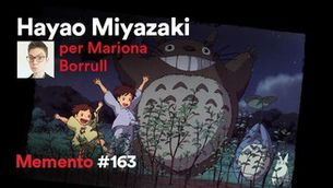 """Memento #163"" 20.05.21 ""Hayao Miyazaki, per Mariona Borrull: un imaginari mític"""