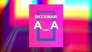 """Torna el videopodcast del """"Diccionari adolescent-adult""""!"""