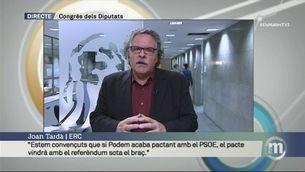 """Tardà: """"Si Podem pacta amb el PSOE, el pacte vindrà amb el referèndum sota el braç"""""""