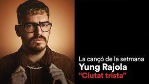"""Cançó de la setmana iCat 01-07.02.21: """"Ciutat trista"""", de Yung Rajola"""