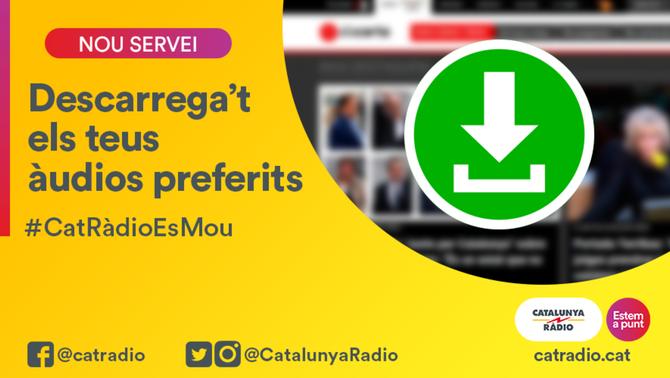 Catalunya Ràdio estrena nou servei de descàrrega d'àudios