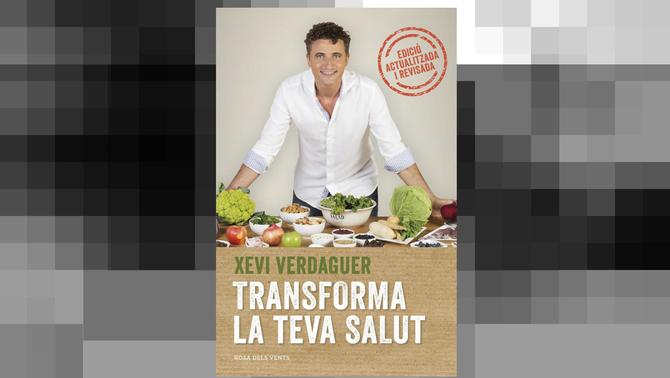 'Transforma la teva salut', el llibre de Xevi Verdaguer